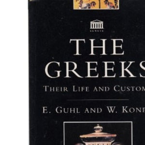 The Greeks: Their Life and Customs