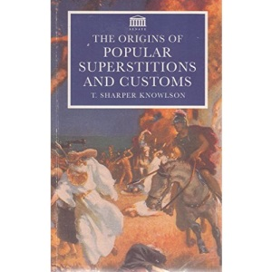 The Origins Of Popular Superstitions And Customs (Senate Paperbacks)
