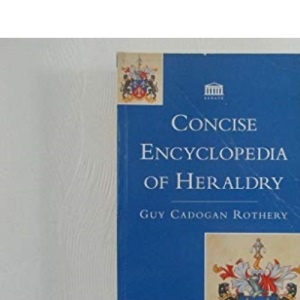 The Concise Encyclopaedia of Heraldry