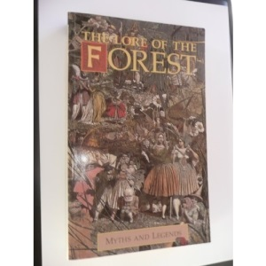 The Lore of the Forest (Myths & Legends)