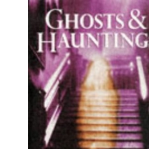 Ghosts and Hauntings