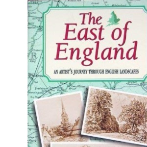 The East of England: An Artist's Journey Through English Landscapes (Artists Journey)