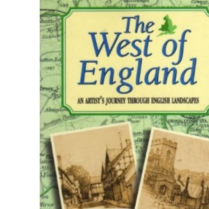 The West of England: An Artist's Journey Through English Landscapes (Artists Journey)