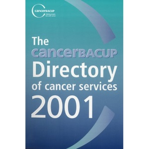 CancerBACUP Directory of Cancer Services 2001