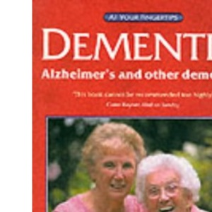 Dementia: Alzheimer's and Other Dementias at Your Fingertips
