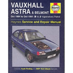 Vauxhall Astra and Belmont Service and Repair Manual (1984-1991) (Haynes Service and Repair Manuals)