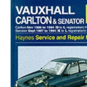 Vauxhall Carlton and Senator Service and Repair Manual (Haynes Service and Repair Manuals)