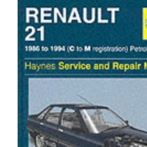 Renault 21 (Petrol) Service and Repair Manual (Haynes Service and Repair Manuals)