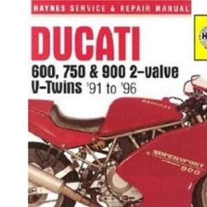 Ducati 600, 750 and 900 2-valve V-twins (91-96) Service and Repair Manual (Haynes Service and Repair Manuals)