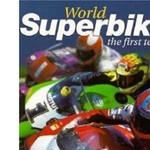 World Superbikes: The First Ten Years