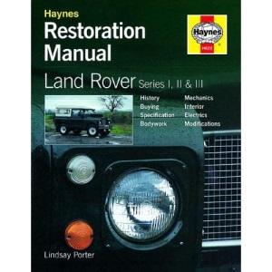 Land Rover Series I, II and III Restoration Manual (Haynes Restoration Manuals)