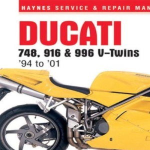 Ducati 748, 916 and 996 4-valve V-twins Service and Repair Manual: 1994 to 2001 (Haynes Service and Repair Manuals)