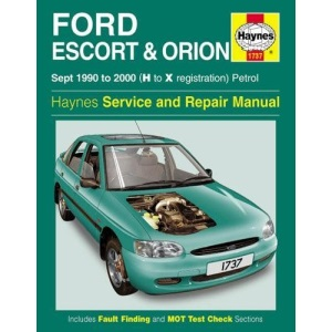 Ford Escort and Orion Service and Repair Manual: 1990-2000: H to X reg (Haynes Service and Repair Manuals: 1737)