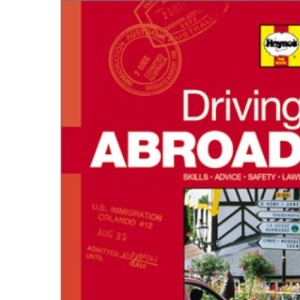 Driving Abroad: Hints and Tips, Facts and Figures