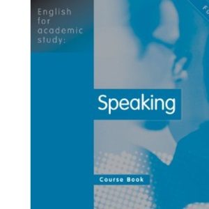 Speaking: Course Book (English for Academic Study)
