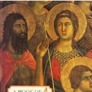 A Book of Saints: An Evocative Celebration in Prose and Paintings (Gift Anthologies)