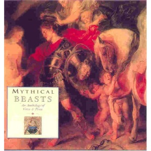 Mythical Beasts: An Anthology of Verse and Prose (Gift Anthologies)