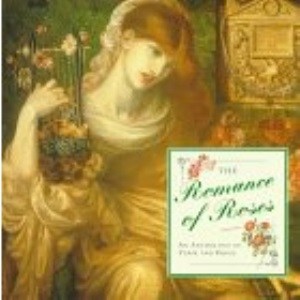 The Romance of Roses : An Anthology of Verse and Prose (Gift Anthologies)