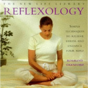 Instant Reflexology: Simple Techniques to Relieve Stress and Enhance Your Mind (New Life Library)