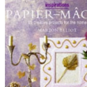 Papier-mache: 25 Creative Projects for the Home (Inspirations)