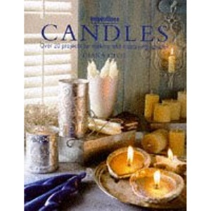 Candles: Over 20 Projects for Making and Displaying Candles (Inspirations)