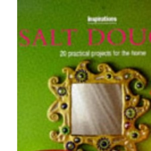 Salt Dough: 20 Practical Projects for the Home (Inspirations)