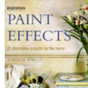 Paint Effects: 25 Decorative Projects for the Home (Inspirations)