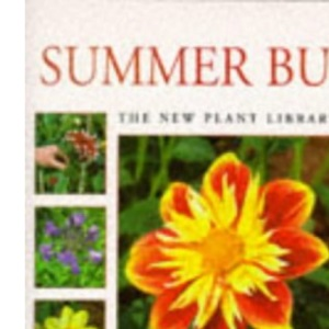 Summer Bulbs: A Step-by-step Handbook for Cultivation and Care (New Plant Library)