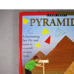 Learn About Pyramids: A Facinating Fact File and Learn-it-yourself Project Book