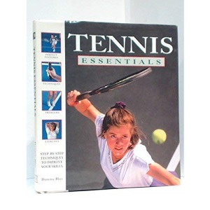 Tennis Essentials: Step-by-step Techniques to Improve Your Skills