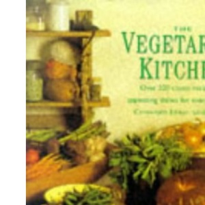 The Vegetarian Kitchen: Over 200 Classic Recipes - Appetizing Dishes for Every Occasion