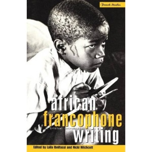 African Francophone Writing: A Critical Introduction (Berg French Studies)