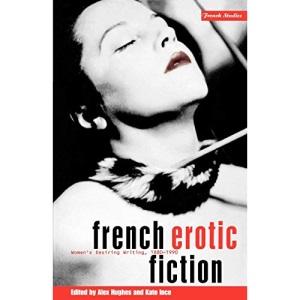 French Erotic Fiction: Women's Desiring Writing, 1880-1990: v. 15 (Berg French Studies)