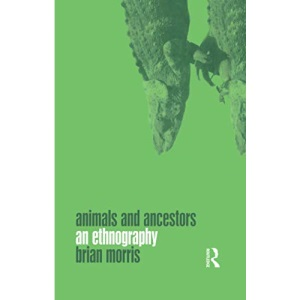Animals and Ancestors: An Ethnography