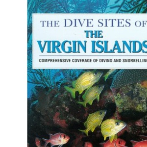 The Dive Sites of the Virgin Islands (Dive Sites of the World)