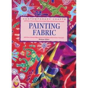 Painting Fabric (Contemporary Crafts)
