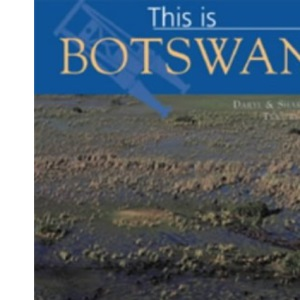 This is Botswana (World of Exotic Travel Destinations)