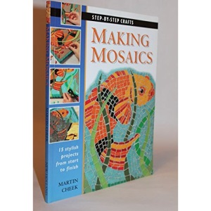 Making Mosaics (Step-by-step Crafts)