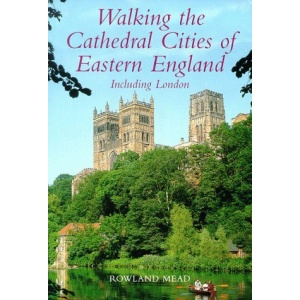 Walking the Cathedral Cities of Eastern England (Lonely Planet Walking Guide)