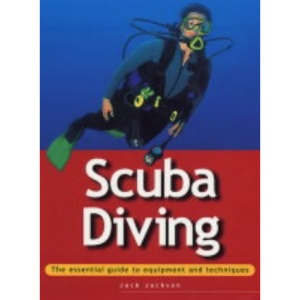 Scuba Diving: The Essential Guide to Equipment and Techniques (Adventure Sports)