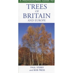 Photographic Guide to the Trees of Britain and Europe (Photographic Guides)