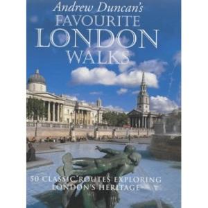 Andrew Duncan's Favourite London Walks: 50 Classic Routes Exploring London's Heritage