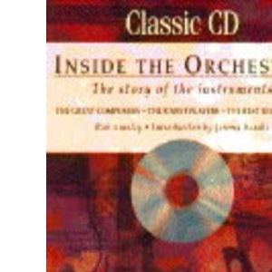 Inside the Orchestra: The Story of the Instruments - The Great Composers, the Finest Players, the Best Recordings