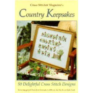 Cross Stitcher Magazine's Country Keepsakes: 50 Delightful Cross-stitch Designs - Including Projects from Jane Greenoff, Gail Bussi, Zoe Smith and Julie Cook