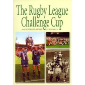Rugby League Challenge Cup: An Illustrated History