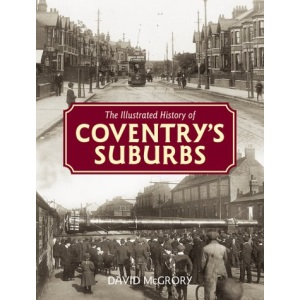 The Illustrated History of Coventry's Suburbs