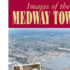 Images of the Medway Towns