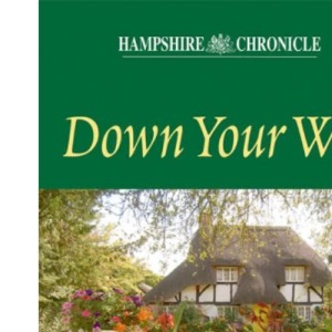 Down Your Way: Images of Hampshire's Villages