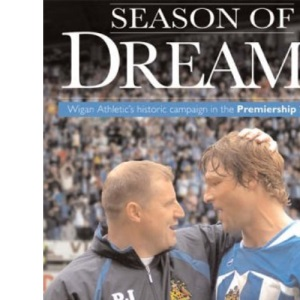 Season of Dreams: Wigan Athletic's Historic Campaign in the Premiership 2005/06