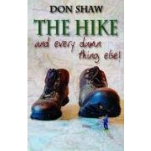 The Hike and Every Damned Thing Else
